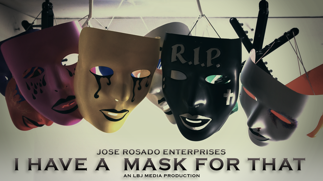 Jose Rosado I Have a Mask For That